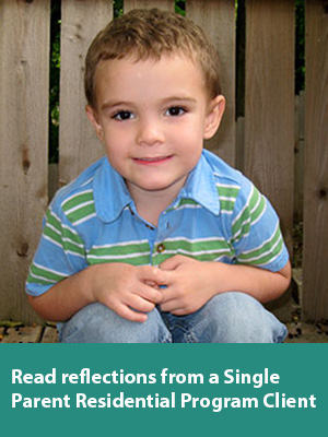 Read reflections from a Single Parent Residential Program Client