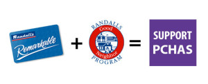Support PCHAS When you Shop at Randalls!