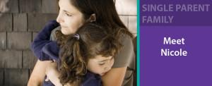 Single Parent Family – Meet Nicole