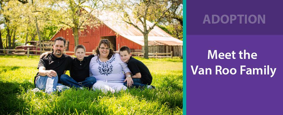 Adoption – Meet the Van Roo Family