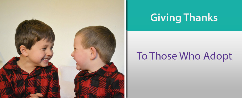 Giving Thanks – To Those Who Adopt