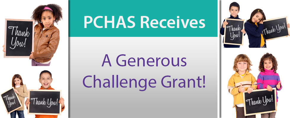 PCHAS Receives a Generous Challenge Grant