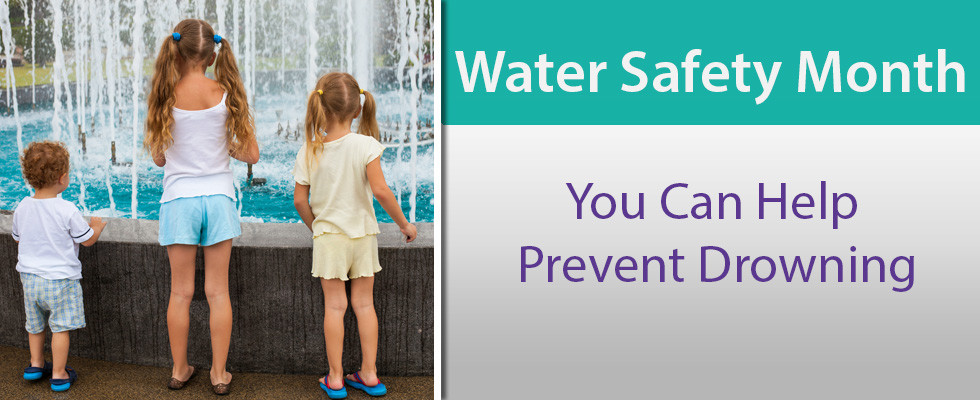 Water Safety Month!