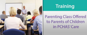 Parenting Class Offered to Parents of Children in PCHAS' Care