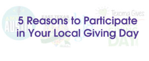 5 Reasons to Participate in Your Local Giving Day