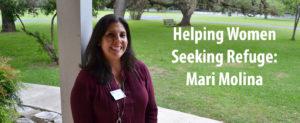 Helping Women Seeking Refuge: Mari Molina