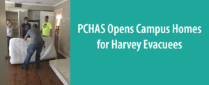 PCHAS Opens Campus Homes for Harvey Evacuees
